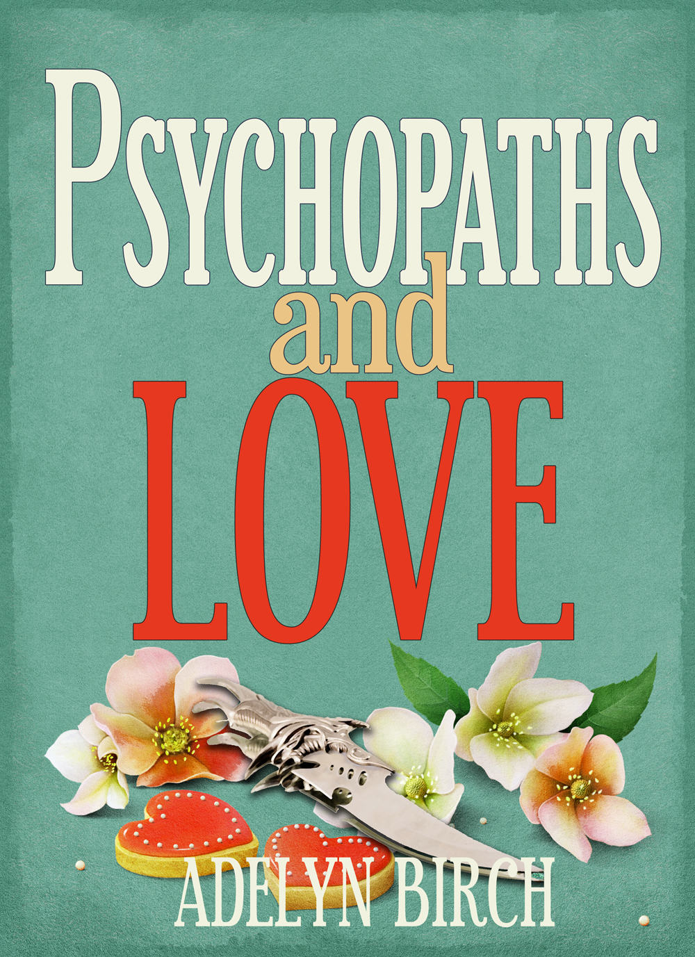 Psychopaths and Love, the Book, is Now Available