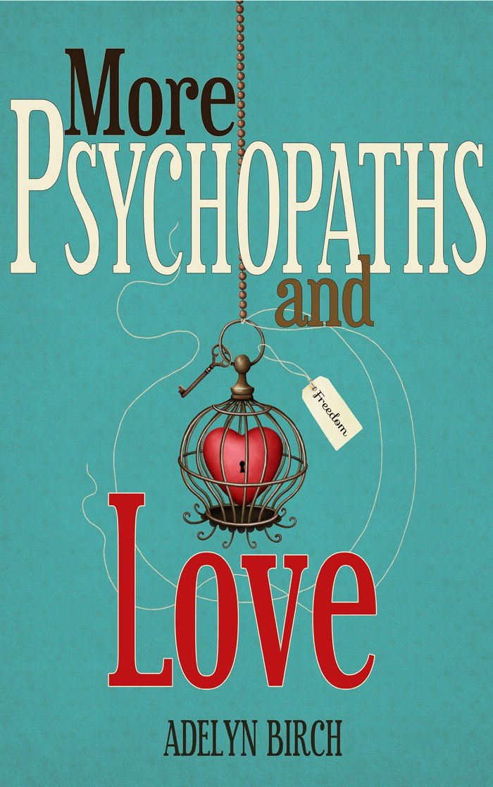 A New Book is Born — MORE Psychopaths and Love