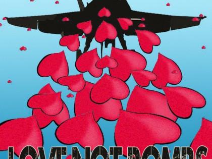 Love Not Bombs: LOVE BOMBING